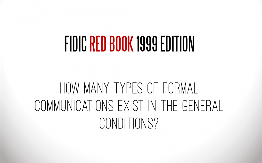 How many types of formal communications exist in the FIDIC 99 General Conditions?